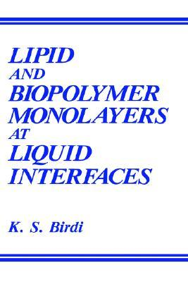 Lipid and Biopolymer Monolayers at Liquid Interfaces  by  K.S. Birdi