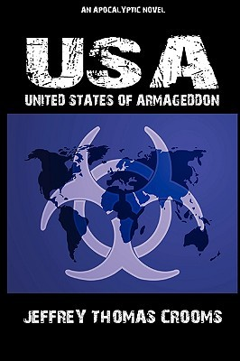 United States of Armageddon  by  Jeffery Thomas Crooms