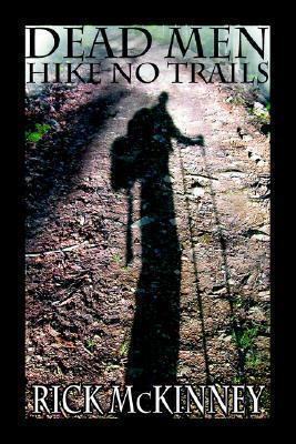 Dead Men Hike No Trails Rick McKinney