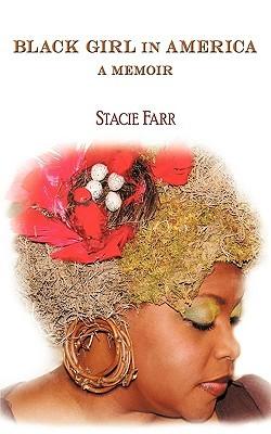 Black Girl in America: A Memoir  by  Farr Stacie Farr