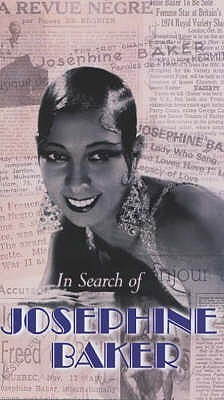 In Search Of Josephine Baker  by  John Kirby Abraham