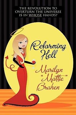 Reforming Hell Marilyn Mattie Brahen