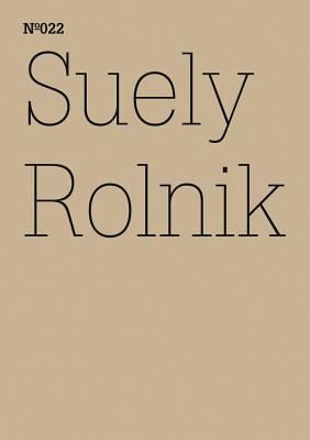 Suely Rolnik: Archive Mania  by  Suely Rolnik