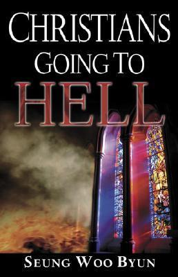 Christians Going To Hell  by  Seung Woo Byun