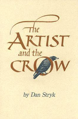 The Artist and Crow Dan Stryk