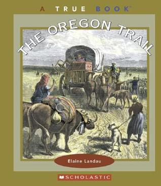 The Oregon Trail Elaine Landau