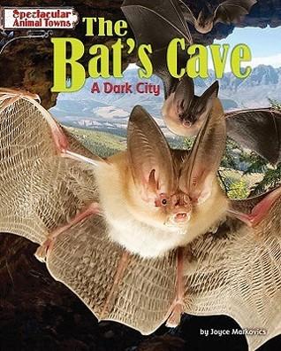 The Bats Cave: A Dark City  by  Joyce Markovics