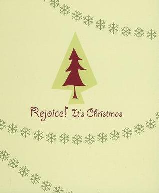 Rejoice! Its Christmas  by  Deborah Boone