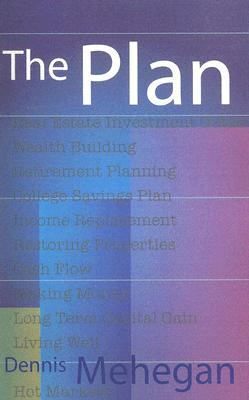 The Plan: Real Estate Investment Guide for Hot Markets  by  Dennis Mehegan