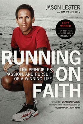 Running on Faith: The Principles, Passion, and Pursuit of a Winning Life Jason Lester