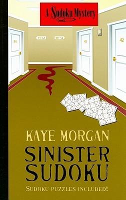 Sinister Sudoku  by  Kaye Morgan