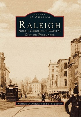 Raleigh:: North Carolinas Capital City on Postcards  by  Norman Anderson