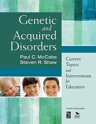 Genetic And Acquired Disorders: Current Topics And Interventions For Educators  by  Paul C. McCabe