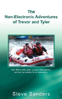 The Non-Electronic Adventures of Trevor and Tyler Steve Sanders