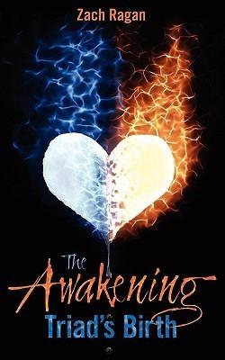 The Awakening: Triads Birth  by  Zach Ragan