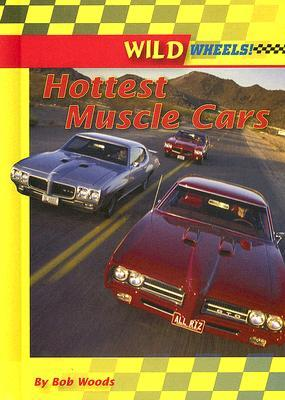 Hottest Muscle Cars  by  Bob Woods