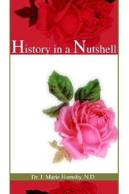 History in a Nutshell  by  J. Marie Hornsby