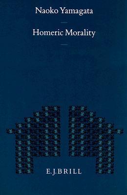 Homeric Morality  by  Naoko Yamagata