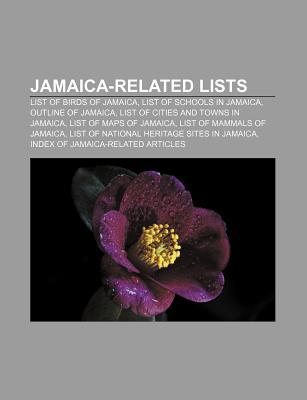 Jamaica-Related Lists: List of Birds of Jamaica, List of Schools in Jamaica, Outline of Jamaica, List of Cities and Towns in Jamaica  by  Source Wikipedia