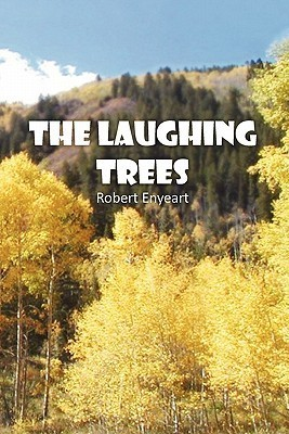 The Laughing Trees Robert Enyeart