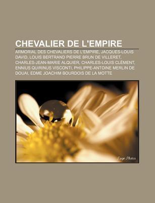 Chevalier de LEmpire: Armorial Des Chevaliers de LEmpire, Jacques-Louis David, Louis Bertrand Pierre Brun de Villeret  by  Source Wikipedia