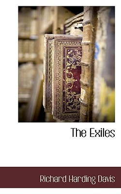 The Exiles  by  Richard Harding Davis