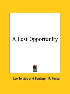 A Lost Opportunity  by  Leo Tolstoy