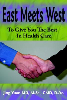 East Meets West to Give You the Best in Health Care Jing Yuan