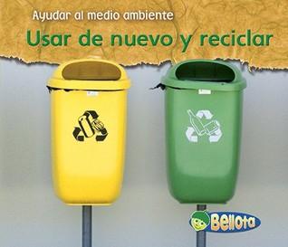 Usar de nuevo y reciclar  by  Charlotte Guillain