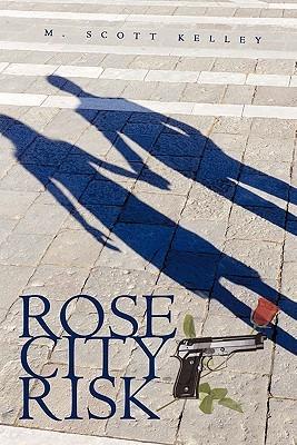 Rose City Risk M. Scott Kelley