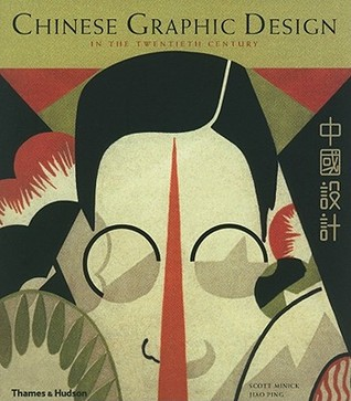 Chinese Graphic Design in the Twentieth Century Scott Minick