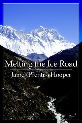 Melting the Ice Road James Prentiss Hooper