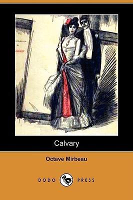 Calvary  by  Octave Mirbeau