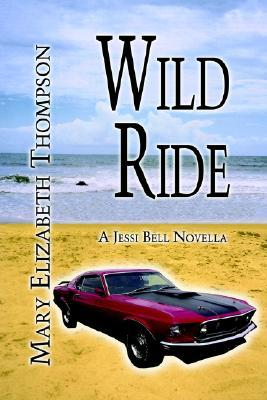 Wild Ride  by  Mary Elizabeth Thompson