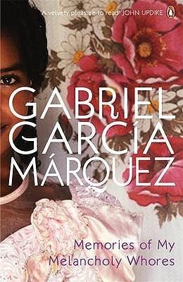 Memories Of My Melancholy Whores Gabriel García Márquez