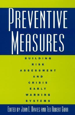 Preventive Measures: Building Risk Assessment and Crisis Early Warning Systems  by  John L. Davies
