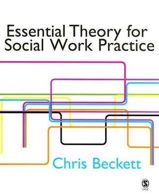 Essential Theory For Social Work Practice Chris Beckett