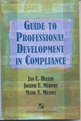 Guide Professional Development in Compliance Jan C. Heller