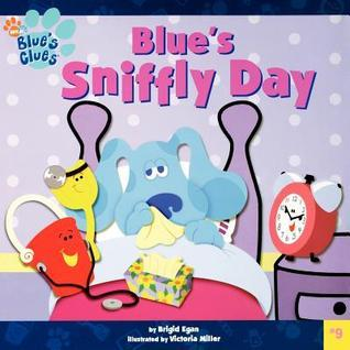 Blues Sniffly Day  by  Brigid Egan