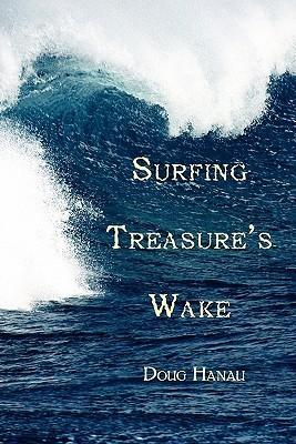Surfing Treasures Wake Doug Hanau