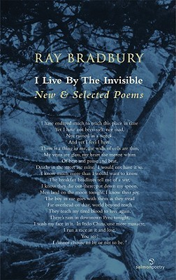 I Live  by  the Invisible by Ray Bradbury