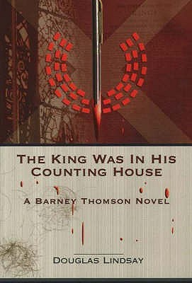 The King Was In His Counting House (Barney Thomson, #4)  by  Douglas Lindsay