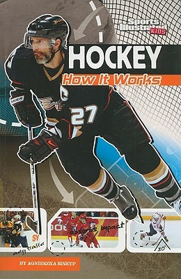 Hockey: How It Works (The Science of Sports) Agnieszka Biskup