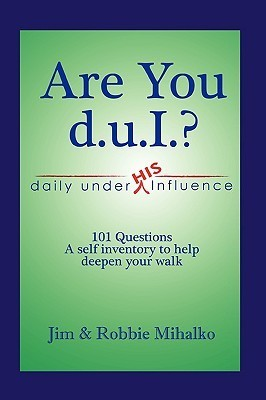 Are You D.U.I.? Jim Mihalko