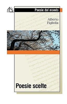 Poesie Scelte  by  Alberto Figliolia