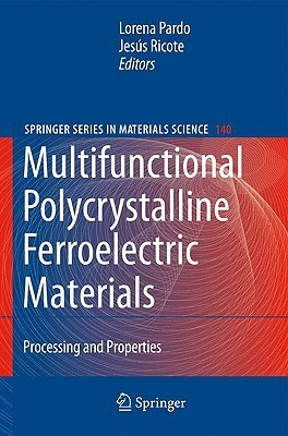 Multifunctional Polycrystalline Ferroelectric Materials: Processing And Properties (Springer Series In Materials Science) Lorena Pardo