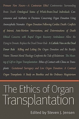 The Ethics of Organ Transplantation Steven J. Jensen