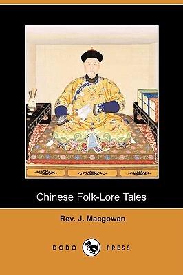 Chinese Folk-Lore Tales  by  J. Macgowan
