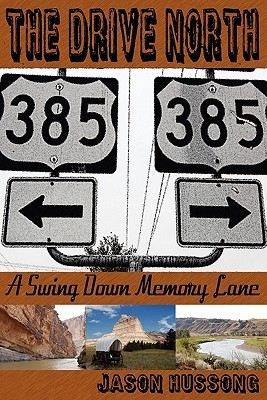 The Drive North: A Swing Down Memory Lane  by  Jason Hussong