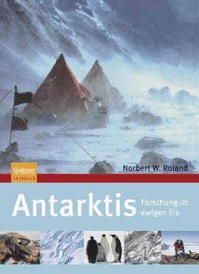 Antarktis: Forschung Im Ewigen Eis  by  Norbert W. Roland